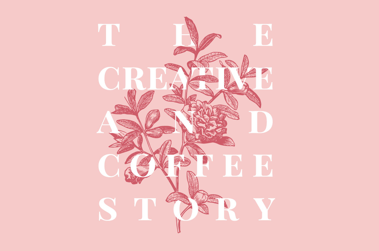 The Story of Creative and Coffee