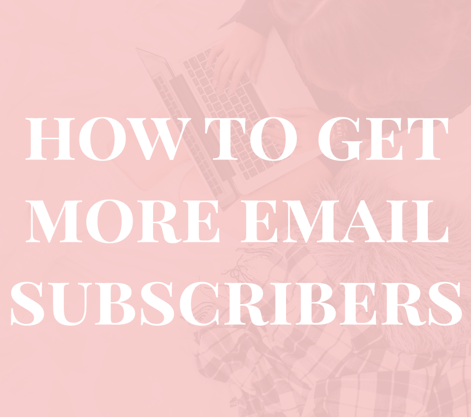 How to get more email subscribers