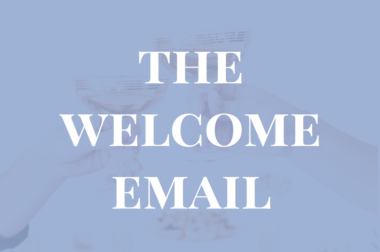 Why Welcome Emails Are The Most Important Email You Will Send