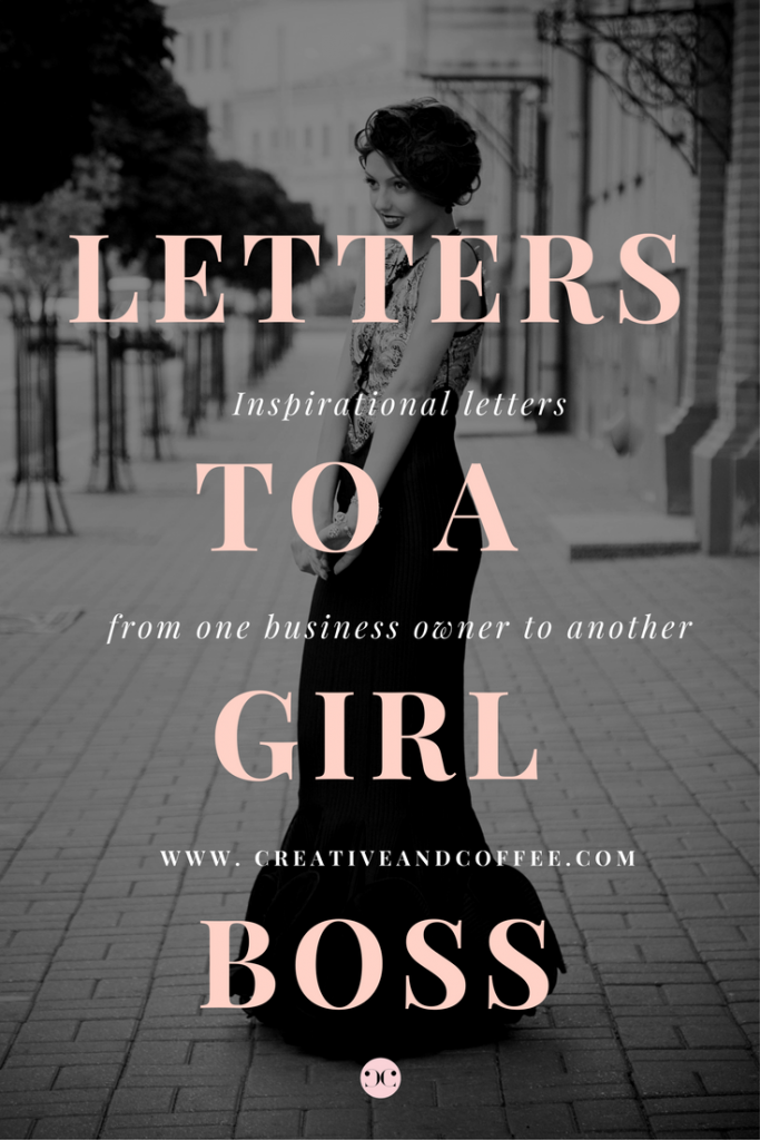 Letters to girl bosses to fellow business owners to inspire and motivate.