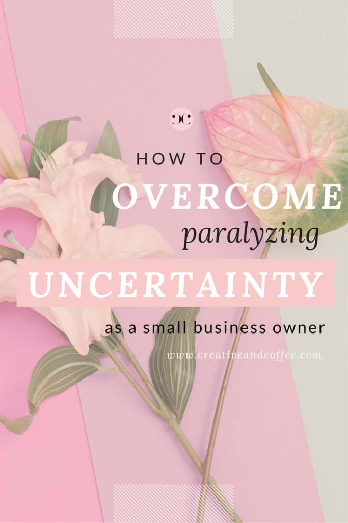 how to overcome uncertainty as a small business owner