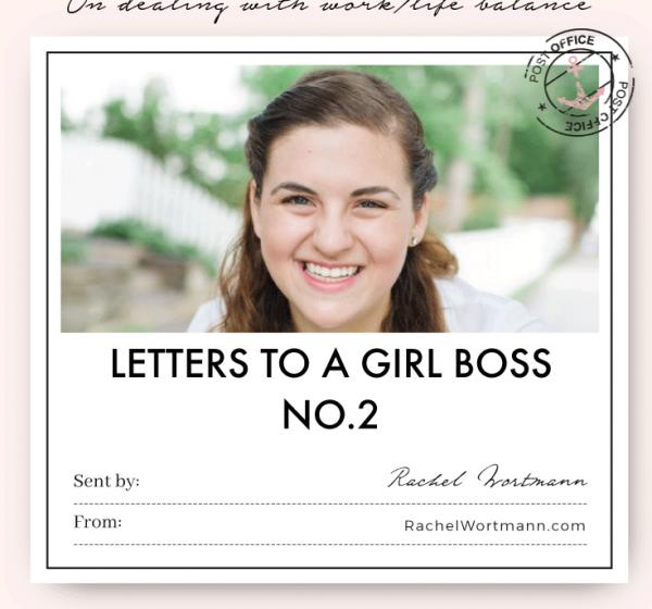 Letter To a Girl Boss No.2 From Rachel Wortmann