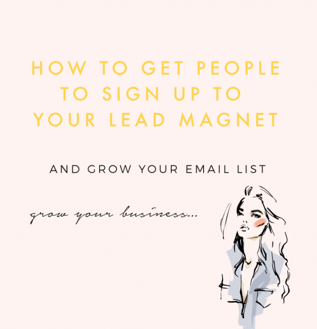 How To Get People To Sign Up To Your Lead Magnet