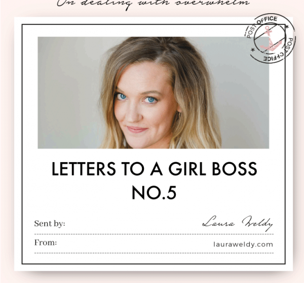 Letter To a Girl Boss No.5 by Laura Weldy
