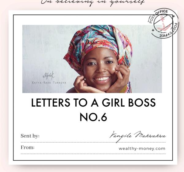 Letter To a Girl Boss No.6 Vangile Makwakwa