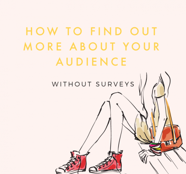How to Get to Know Your Audience Better (Without Surveys)