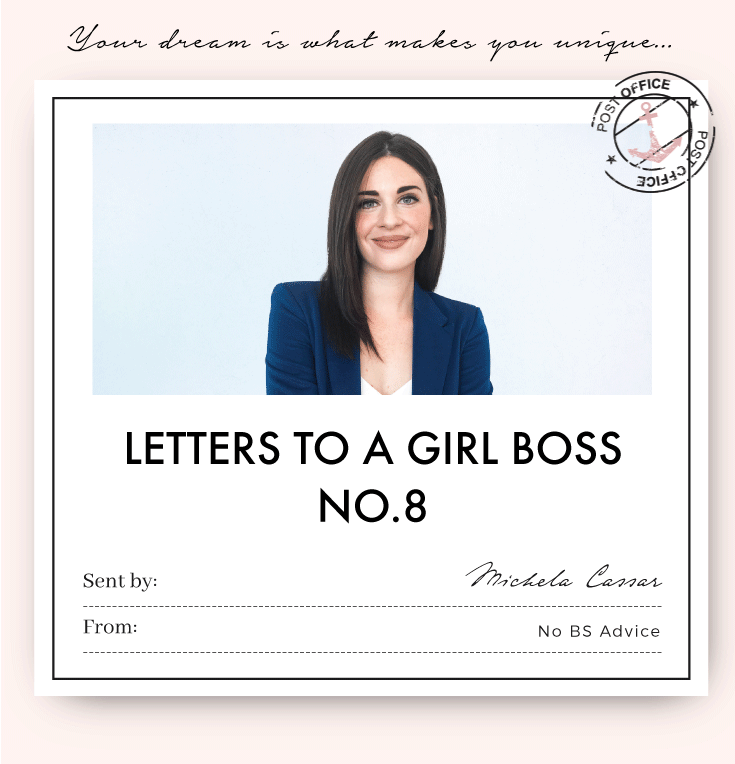 moving letter from Michela to her 19 year old self, reminding you that 'comparison is an act of violence against the self' and that your dream is what makes you unique and your courage to pursue it is what makes you a girl boss not to be messed with.