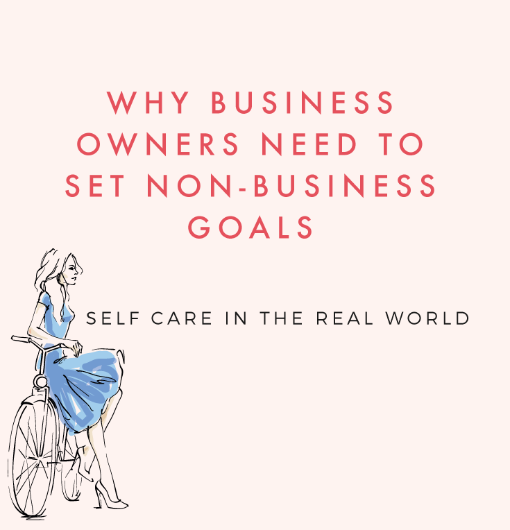 Why Business Owners Need to Set Non-Business Goals