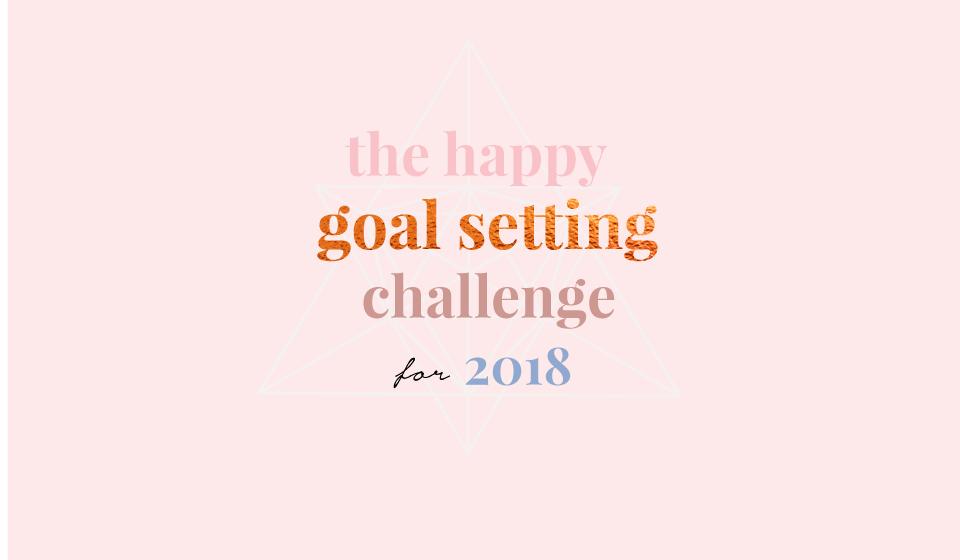 The Happy Goal Setting Challenge 2018