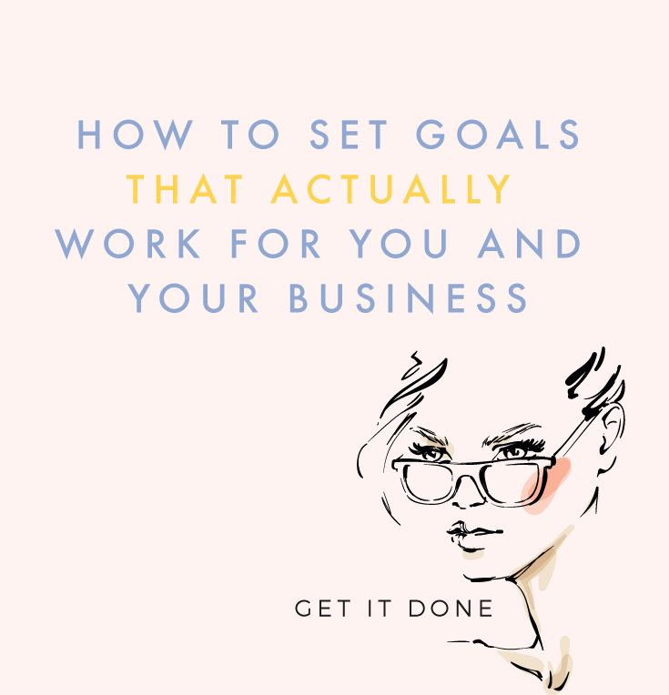 How To Set Goals That Actually Work For Your Business and You