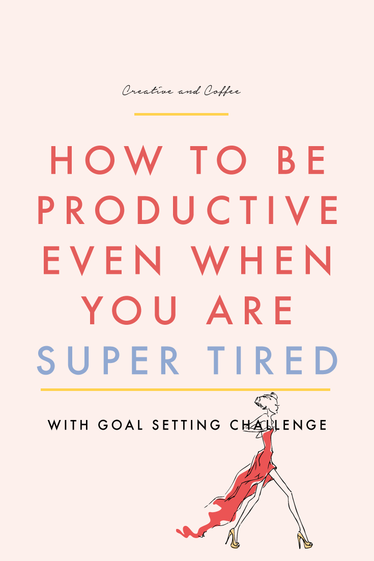 How to be productive when you are super tried for small business